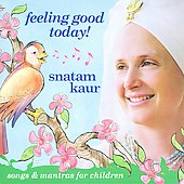 Snatam Kaur: Feeling Good Today! [Digipak]