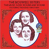 Boswell Sisters: Music Goes 'Round and 'Round