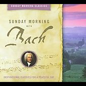 Sunday Morning Classics - Sunday Morning with Bach