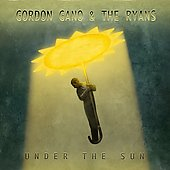 Gordon Gano and The Ryan Brothers: Under the Sun [Digipak]