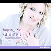 Porpora: Arias / Alan Curtis, Karina Gauvin, Il Complesso Barocco
