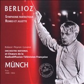 Berlioz: Symphonie Fantastique; Romeo et Juliette
