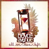 Boyce Avenue: All We Have Left
