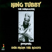 King Tubby: Dub from the Roots