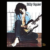 Billy Squier: Don't Say No [30th Anniversary Edition]