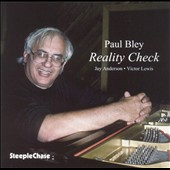 Paul Bley: Reality Check