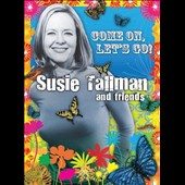 Susie Tallman: Come On, Let's Go! *