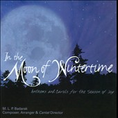 In The Moon Of Wintertime / Anthems & Carols for the Season of Joy