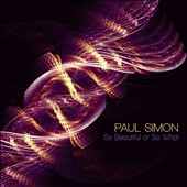 Paul Simon: So Beautiful or So What [Digipak]
