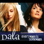 Dala: Everyone Is Someone [Digipak]