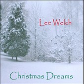 Lee Welch: Christmas Dreams
