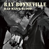 Ray Bonneville: Bad Man's Blood [Digipak] *