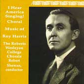 I Hear America Singing! - Choral Music of Roy Harris