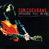 Tom Cochrane: Ragged Ass Road