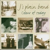 J's Plain Band: Colour of Today *