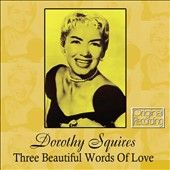 Dorothy Squires: Three Beautiful Words of Love