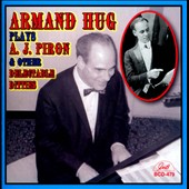 Armand Hug: Armand Hug Plays A.J. Piron & Other Delectable Ditties