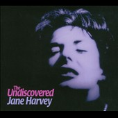 Jane Harvey: The  Undiscovered Jane Harvey [Digipak]