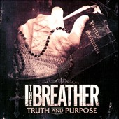 I the Breather: Truth and Purpose *