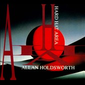 Allan Holdsworth: Hard Hat Area [Digipak]