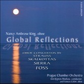 Global Reflections: Works for Oboe & Orchestra by Strauss, Sierra, Foss, etc. / Nancy Ambrose King, oboe
