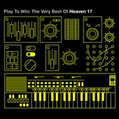 Heaven 17: Play to Win: The Very Best of Heaven 17 *