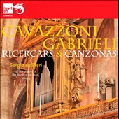 Cavazzoni, Gabrieli: Ricercars; Canzonas / Sergio de Pieri, Organ of the Basilica dei Frari, Venice