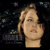 Hannah Beth: Just a Dream [Digipak]