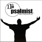 11th Hr Psalmist: 11th Hr Psalmist