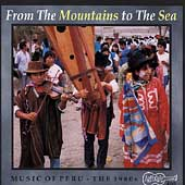 Various Artists: From Mountains to the Sea: Music of Peru -The 60's