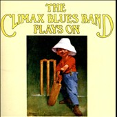 Climax Blues Band: Plays On [Bonus Tracks] [Remastered]