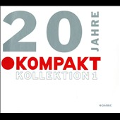 Various Artists: 20 Jahre: Kompakt Kollektion 1 [Digipak]