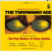 The Pluto Walkers/El Futuro Sonidos: The  Throwaway Age [Original Motion Picture Soundtrack] [Digipak]