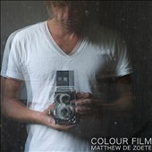 Matthew de Zoete: Colour Film