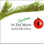 Glenn Miller: In the Christmas Mood