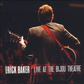 Erick Baker: Live at the Bijou Theatre