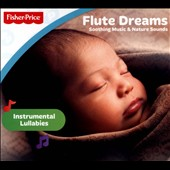 Steve Wingfield/Bob DeAngelis/Kathy Phillips/Rob Piltch: Flute Dreams: Soothing Music and Nature Sounds, Instrumental Lullabies [Digipak]