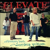 Elevate: Drinking Band With a Worship Problem [Slipcase]