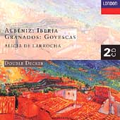 Alb&#233;niz: Iberia;  Granados: Goyescas / Alicia de Larrocha