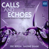 Calls & Echoes: American Sonatas for Trumpet and Piano - Friedman, Kennan, Stephenson, Suderburg / Eric Berlin, trumpet; Nadine Shank, piano