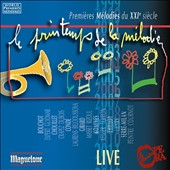 Le Printemps de la Melodie: Songs of the 21st Century - works by Girard, Bouchot, Chouillet, Thilloy