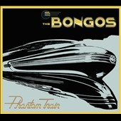 The Bongos: Phantom Train [Digipak] *