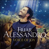 Friar Alessandro Brustenghi: Voice of Joy
