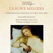 La Suave Melodia: Performance Practice in Italy 1600-1660 / Rahel Stoellger, flute; William Dongois, cornetto