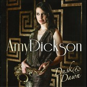 Amy Dickson: Dusk & Dawn [Special Edition]