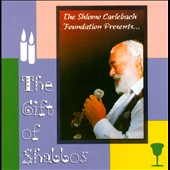 Shlomo Carlebach: The Gift of Shabbos