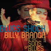 Billy Branch & the Sons of Blues: Blues Shock *
