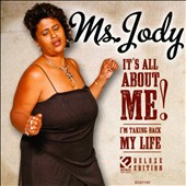 Ms. Jody: It's All About Me!: I'm Taking Back My Life