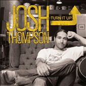 Josh Thompson (Country): Turn It Up [4/1]