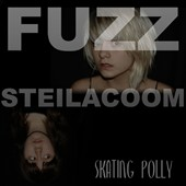 Skating Polly: Fuzz Steilacoom [Digipak] *